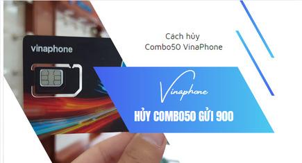Hủy Combo50 VinaPhone tiết kiệm ngay 50.000đ vào tài khoản