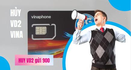 Hủy VD2 VinaPhone – Hủy gói cước nhanh nhất với 1 tin nhắn